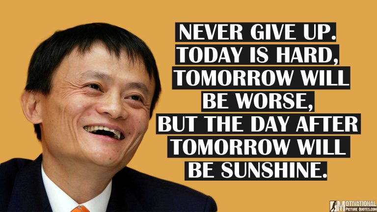 Best Motivational And Inspirational Quotes By Chairman Of Alibaba