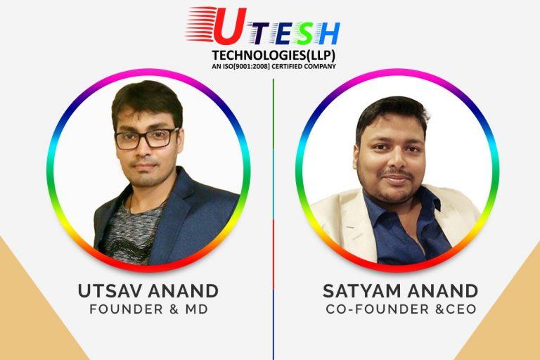 Mr.Utsav Anand , Co-Founder : Mr.Satyam Anand