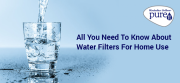 All you need to know about water filters for home use