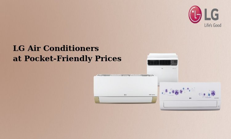 Bring home these LG air conditioners at pocket-friendly prices