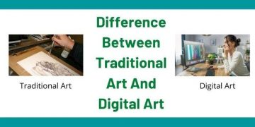 Difference Between Traditional Art And Digital Art