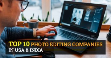 Top 10 Photo Editing Companies in USA & India