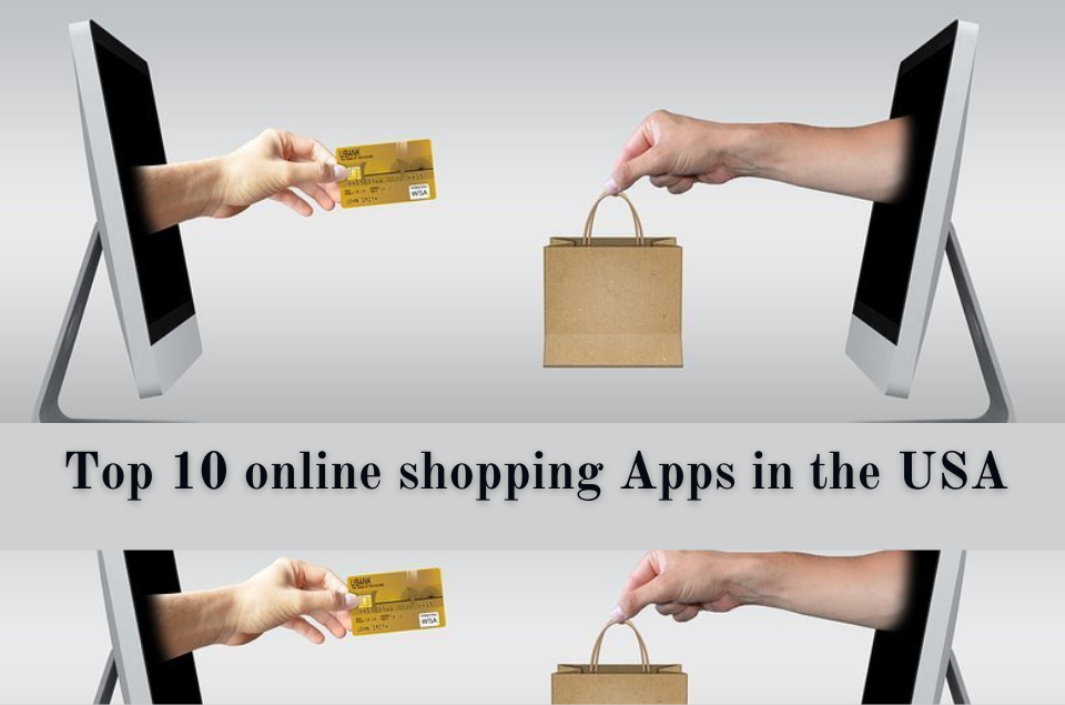 Top 10 online shopping Apps in the USA