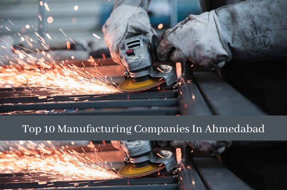Top 10 Manufacturing Companies In Ahmedabad