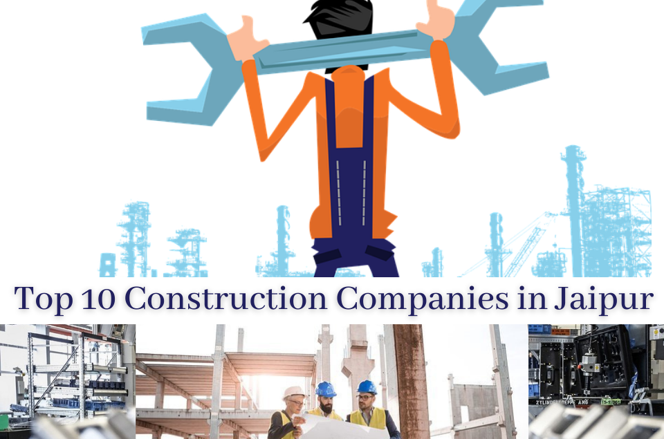 Top 10 Construction Companies in Jaipur