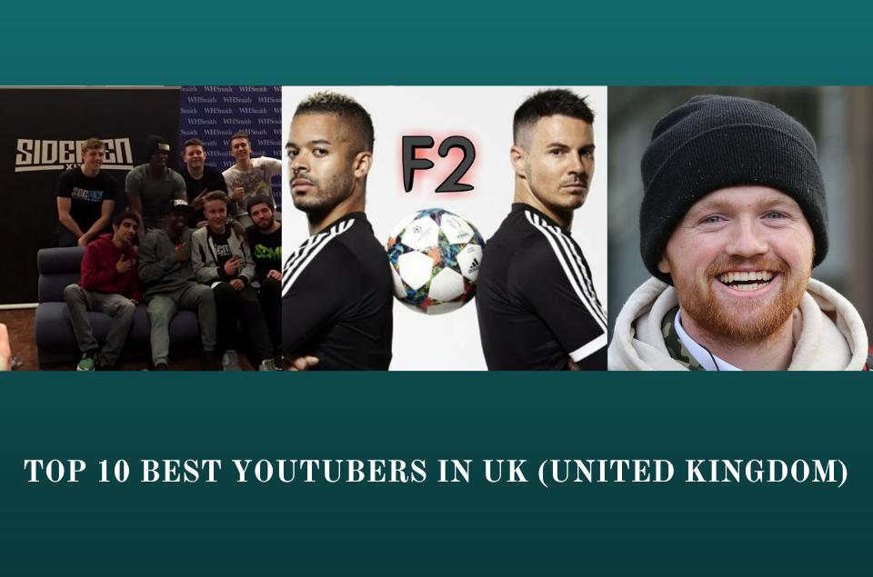 Top 10 Best Youtubers in UK